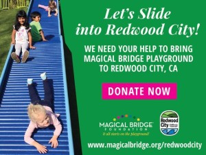 Help fund and support Magical Bridge Playground in Redwood City.